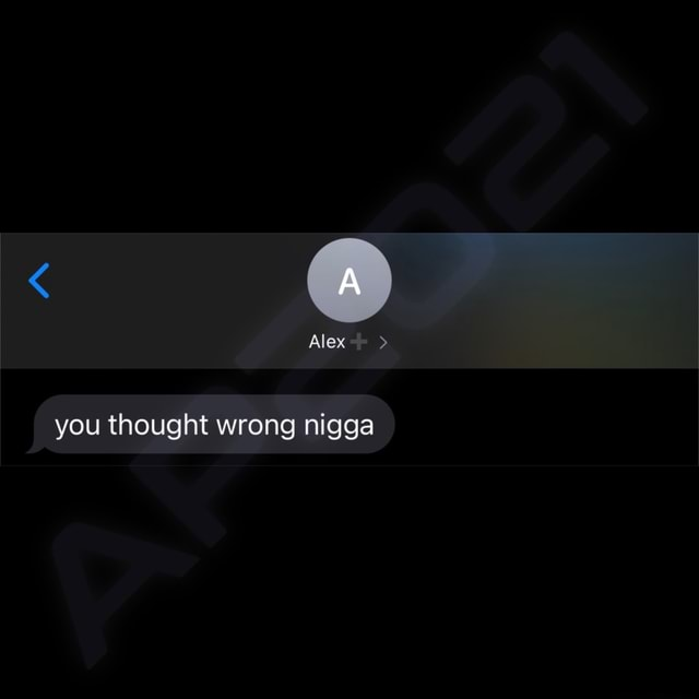 Alex you thought wrong nigga memes
