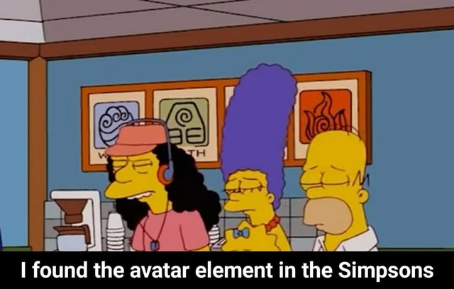 Found the avatar element in the Simpsons I found the avatar element in the Simpsons meme