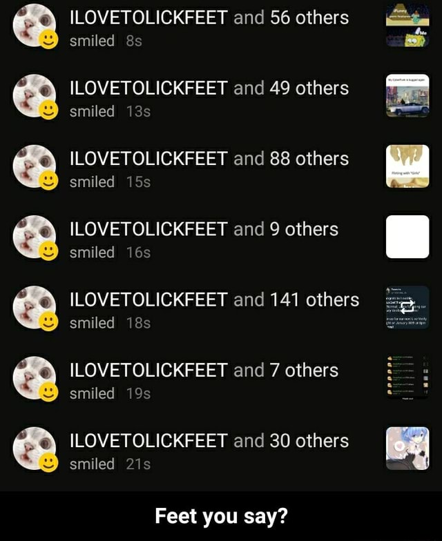 ILOVETOLICKFEET and 56 others smiled ILOVETOLICKFEET and 49 others smiled ILOVETOLICKFEET and 88 others smiled ILOVETOLICKFEET and 9 others smiled ILOVETOLICKFEET and 141 others smiled ILOVETOLICKFEET and 7 others smiled ILOVETOLICKFEET and 30 others smiled Feet you say Feet you say memes