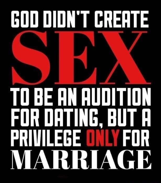 GOO DION'T CREATE TO BE AN AUDITION FOR DATING, BUT A PRIVILEGE FOR MARRIAGE memes