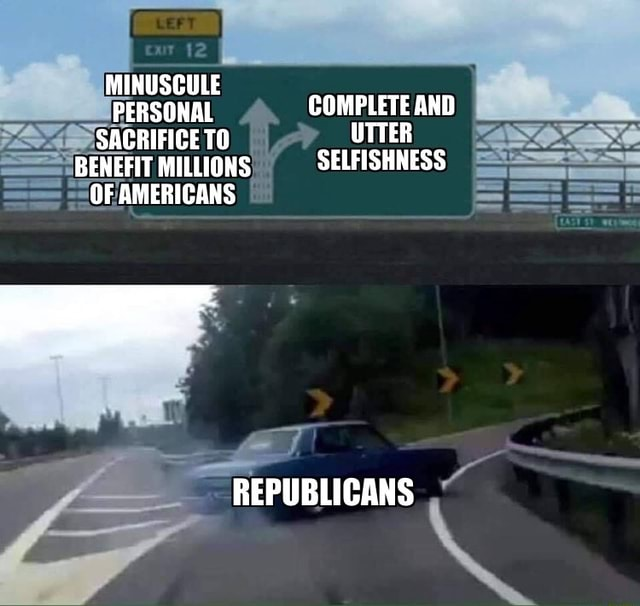 MINUSCULE PERSONAL COMPLETE AND SACRIFICE TO UTTER BENEFIT MILLIONS SELFISHNESS OF AMERICANS REPUBLICANS memes
