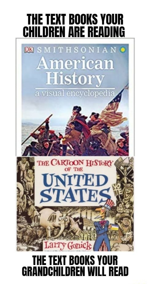THE TEXT BOOKS YOUR CHILDREN ARE READING 1HSON ANO American THE TEXT BOOKS YOUR GRANDCHILDREN WILL READ memes