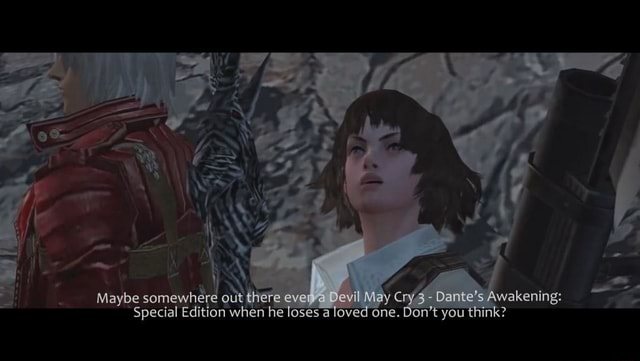 Maybe somewher Special Edition when he loses a loved Devil one. Don you think Dante's Awakening memes