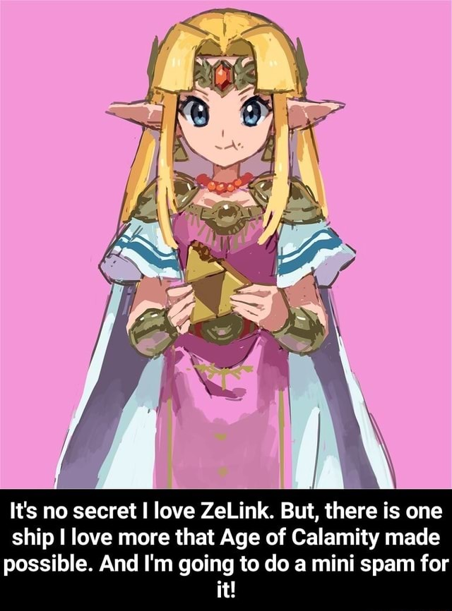 It's no secret I love ZeLink. But, there is one ship I love more that Age of Calamity made possible. And I'm going to do a mini spam for it  It's no secret I love ZeLink. But, there is one ship I love more that Age of Calamity made possible. And I'm going to do a mini spam for it meme