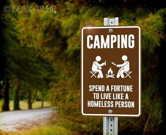 CAMPING I SPEND A FORTUNE TO LIVE LIKE A HOMELESS PERSON memes
