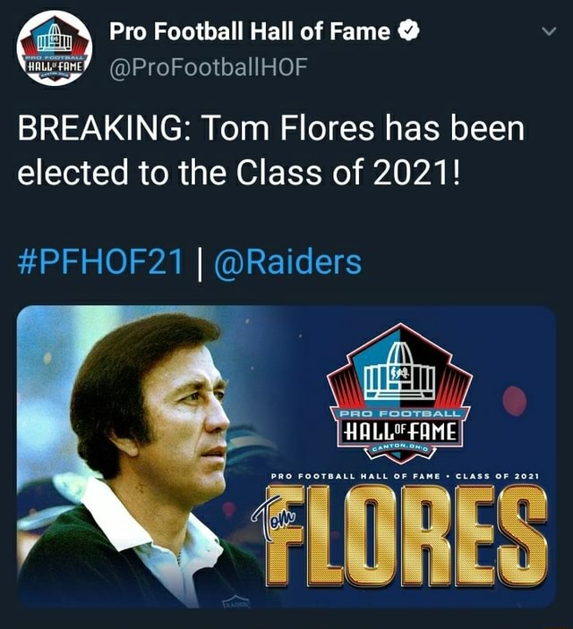 Pro Football Hall of Fame BREAKING Tom Flores has been elected to the Class of 2021 PFHOF21 I Raiders FAME meme