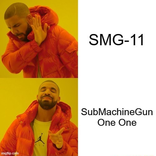 SMG 11 SubMachineGun One One memes