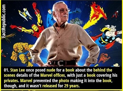 As 01. Stan Lee once posed nude for a book about the behind the scenes details of the Marvel offices, with just a book covering his privates. Marvel prevented the photo making it into the book, though, and it wasn't released for 29 years meme