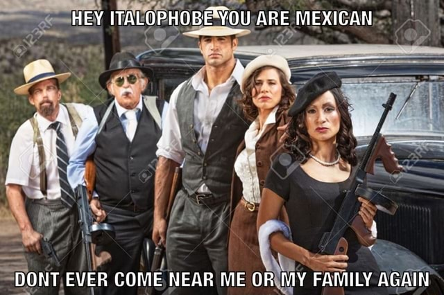 HEY BE ARE MEXICAN DONT EVER COME NEAR ME OR MY FAMILY AGAIN memes