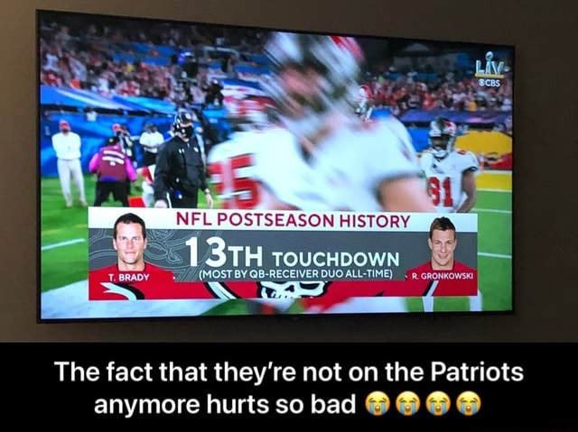 NFL HISTORY TH TOUCHDOWN BRADY OST BY QB RECEIVER DUO ALL TIME . cronxowsk The fact that they're not on the Patriots anymore hurts so bad G The fact that they're not on the Patriots anymore hurts so bad memes