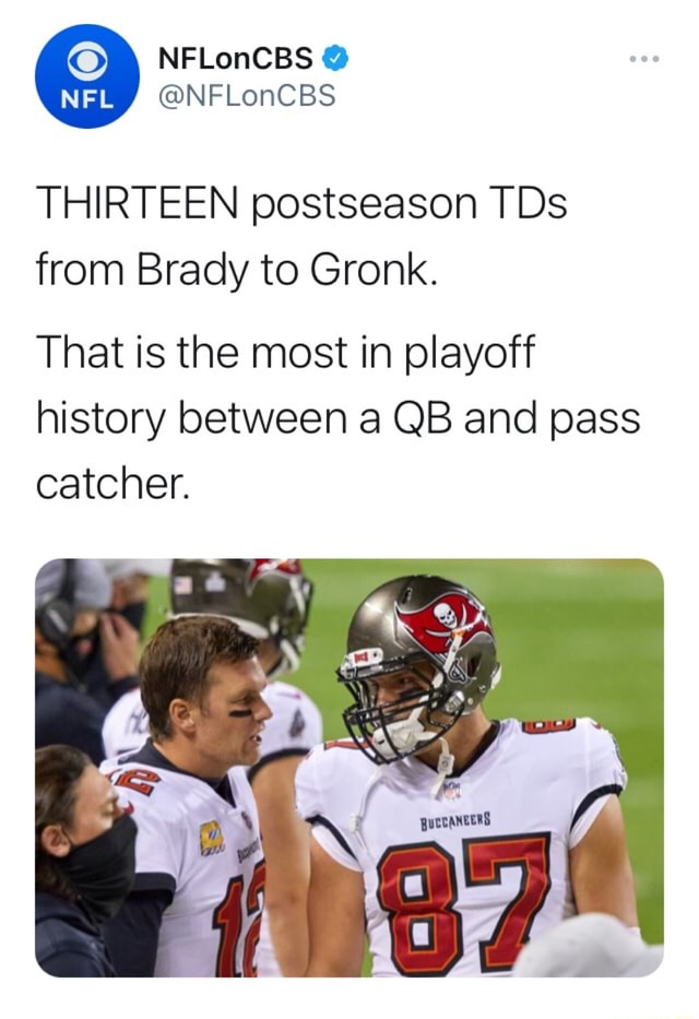 NFLonCBS THIRTEEN postseason TDs from Brady to Gronk. That is the most in playoff history between a QB and pass catcher memes