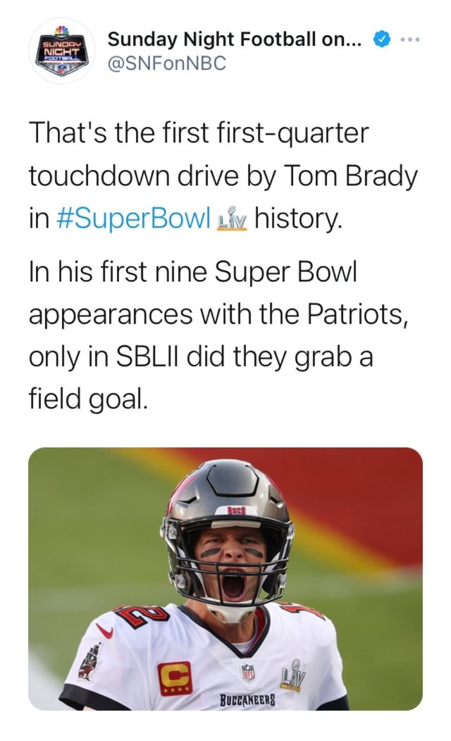 That's the first first quarter touchdown drive by Tom Brady in SuperBowl iv history. In his first nine Super Bowl appearances with the Patriots, only in SBLII did they grab a field goal. BUECANEERS meme