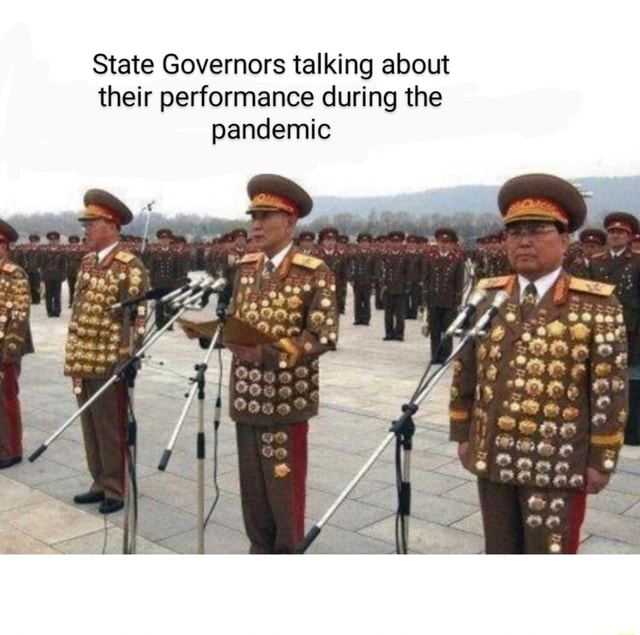 State Governors talking about their performance during the pandemic memes