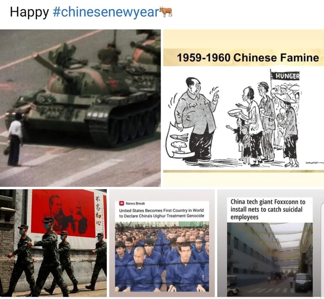 Happy 1959 1960 Chinese Famine G News Break China tech giant Foxxconn to United States Becomes First Country in World install nets to catch suicidal to Declare China's Uighur Treatment Genocide employees memes