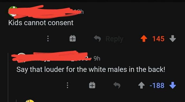 Kids cannot consent Say that louder for the white males in the back 145 188 meme