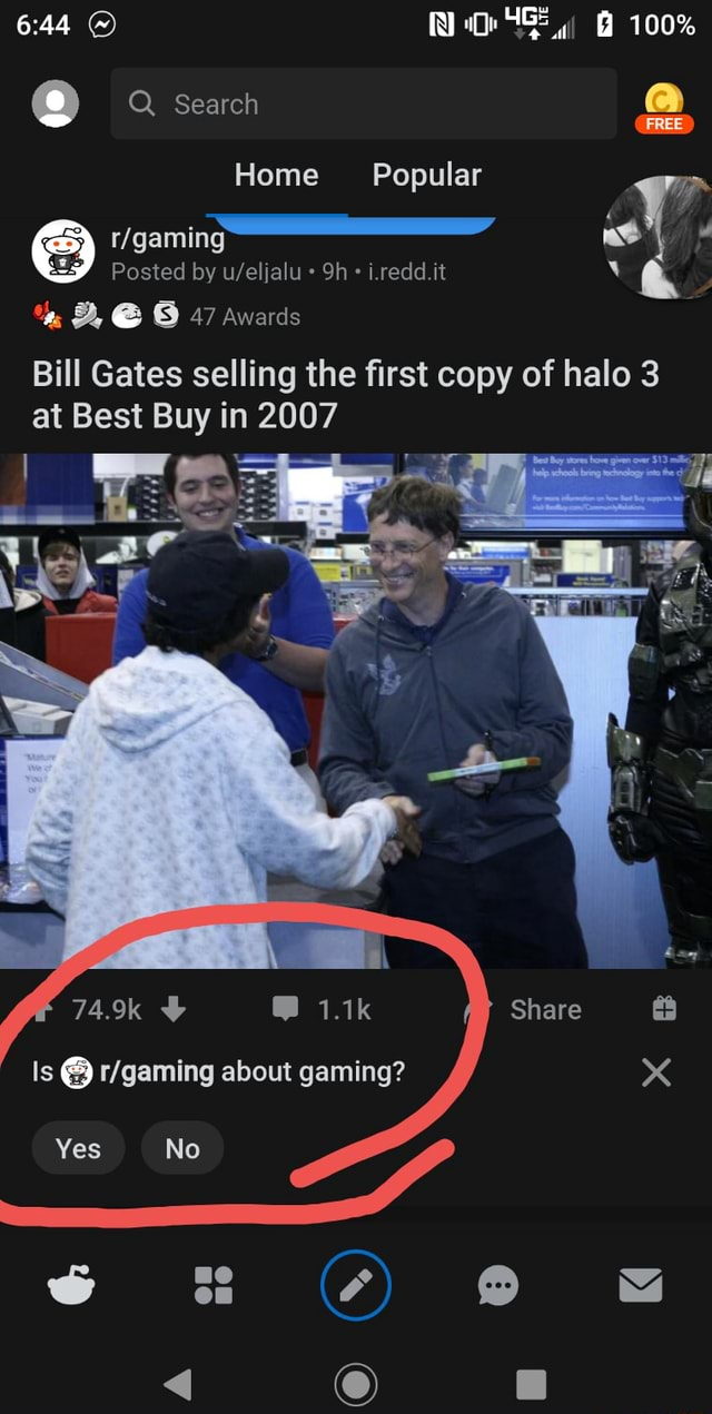 100% Search Q FREE Home Popular Posted by it and Bill Gates selling the first copy of halo 3 47 Awards at Best Buy in 2007 74.9k 1.1k Is about gaming memes