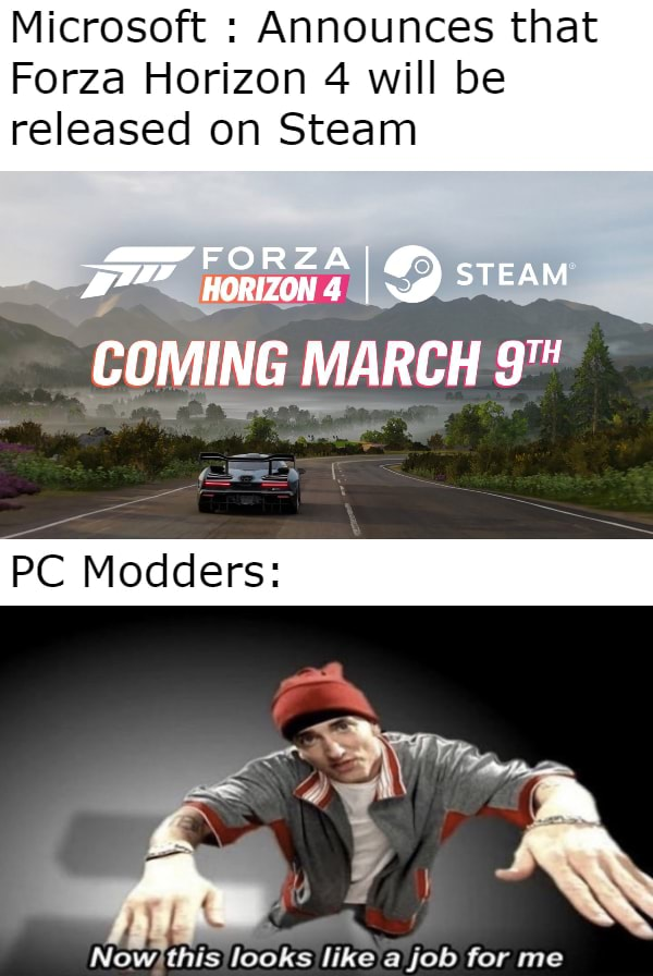 Microsoft  Announces that Forza Horizon 4 will be released on Steam IF ZON I FORZA STEAM COMING MARCH PC Modders meme