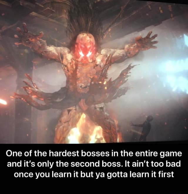 One of the hardest bosses in the entire game and it's only the second boss. It ain't too bad once you learn it but ya gotta learn it first  One of the hardest bosses in the entire game and it's only the second boss. It ain't too bad once you learn it but ya gotta learn it first memes
