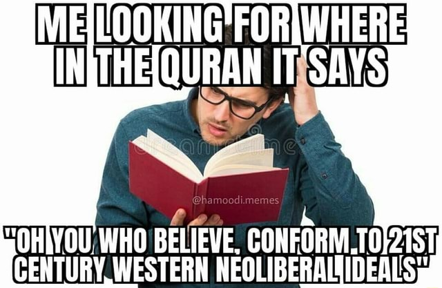 LOOKING FORIWHERE THELQURAN IT SAYS GO meme