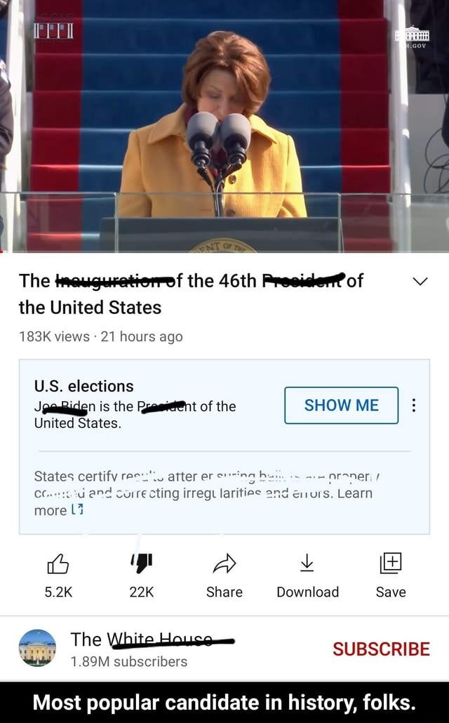 The the 46th Preeiser of the United States 183K views 21 hours ago U.S. elections is the of the SHOW ME United States. States certify recu'. after er aroner and correcting irregt larities e11urs. Learn more y A 5.2K Share Download Save The White SUBSCRIBE Most popular candidate in history, folks. Most popular candidate in history, folks meme