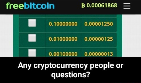 Freebitcoin 10006000 Any cryptocurrency people or questions Any cryptocurrency people or questions meme