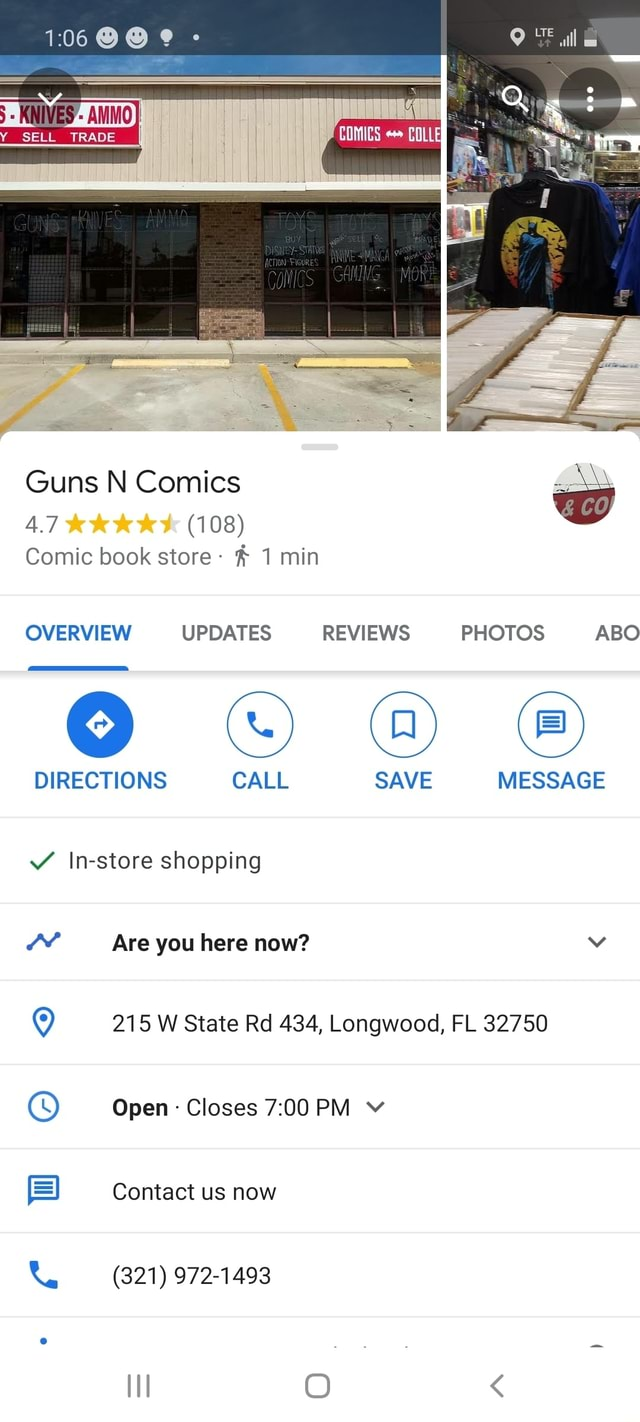SELL TRAOE Guns N Comics 108 Comic book store 1 min OVERVIEW UPDATES REVIEWS PHOTOS ABC DIRECTIONS CALL SAVE MESSAGE In store shopping Are you here now 215 W State Rd 434, Longwood, FL 32750 Open Closes PM v Contact us now 321 972 1493 lI O memes