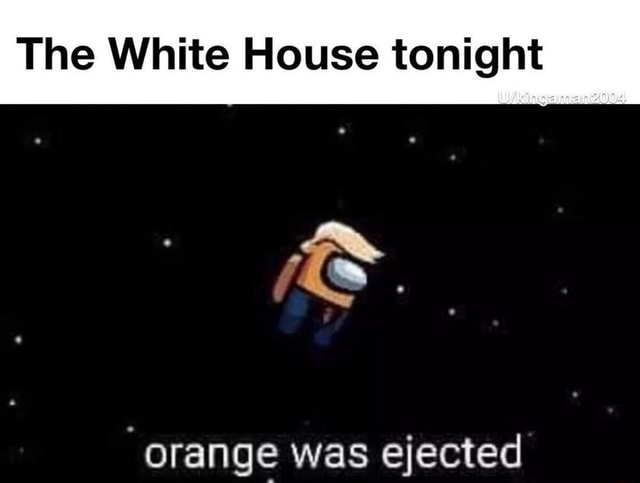 The White House tonight orange was ejected memes