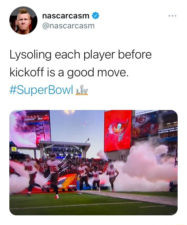 Mm Nascarcasm nascarcasm Lysoling each player before kickoff is a good move. SuperBowl iv memes