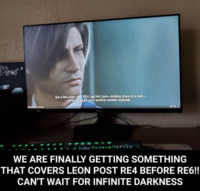 Seta ew yeats REA we find Leo zombie ooking sharp in suit zombie outbreak WE ARE FINALLY GETTING SOMETHING THAT COVERS LEON POST BEFORE REG CAN'T WAIT FOR INFINITE DARKNESS  WE ARE FINALLY GETTING SOMETHING THAT COVERS LEON POST RE4 BEFORE RE6  CAN'T WAIT FOR INFINITE DARKNESS memes
