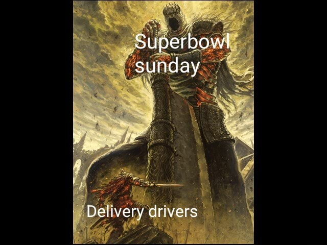 Superbowl sunday Delivery drivers memes