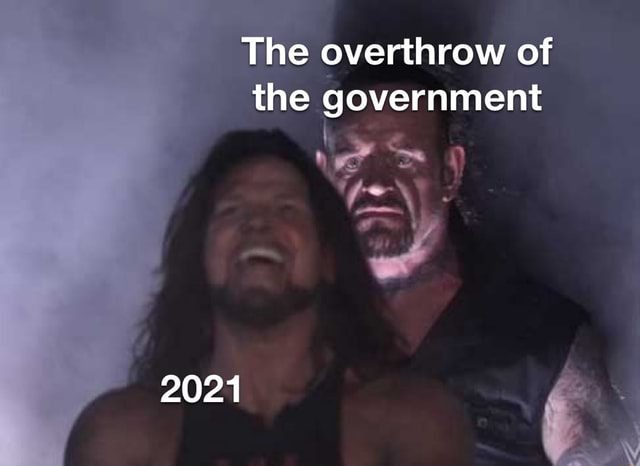 The overthrow of the government 2021 memes