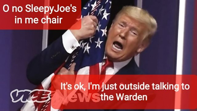 Ono SleepyJoe's in me chair  y, It's ok, I'm just outside talking to the Warden meme