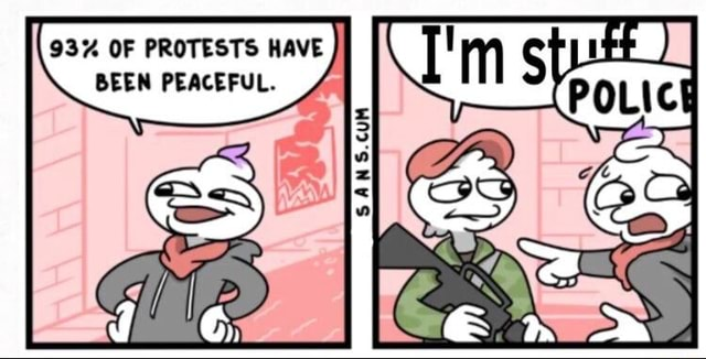 BEEN PEACEFUL. 93% OF PROTESTS HAVE memes