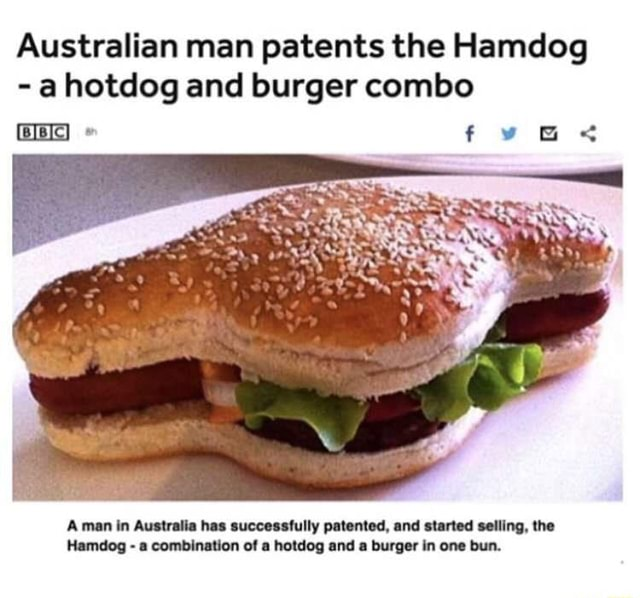 Australian man patents the Hamdog  a hotdog and burger combo Amen in Australia has successfully patented, and started selling, the Hamdog  a combination of a hotdog and a burger in one bun meme