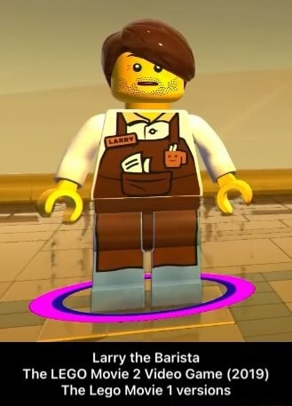 Larry the Barista The LEGO Movie 2 Game 2019 The Lego Movie 1 versions  Larry the Barista The LEGO Movie 2 Game 2019 The Lego Movie 1 versions memes