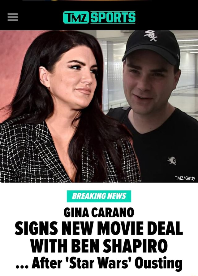 SPORTS GINA CARANO SIGNS NEW MOVIE DEAL WITH BEN SHAPIRO After Star Wars Ousting meme