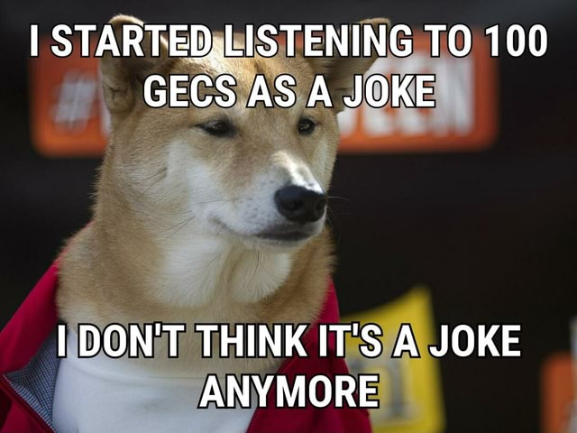 I STARTER LISTENING TO 100 GEES AS A JOKE I DON'T THINK IT'S A JOKE ANYMORE memes