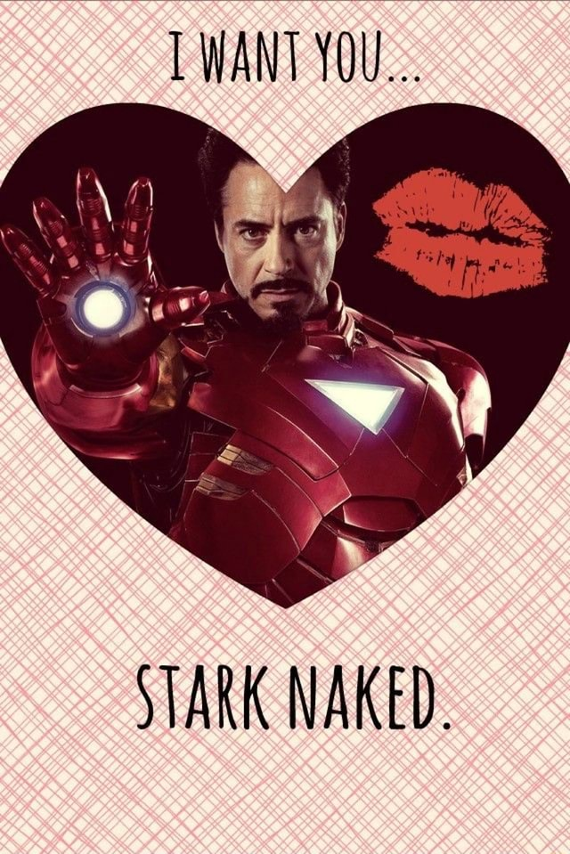 WANT YOU STARK NAKED memes