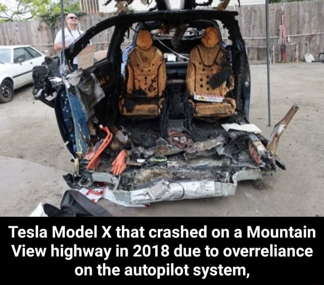 Tesla Model that crashed on a Mountain View highway in 2018 due to overreliance on the autopilot system, meme