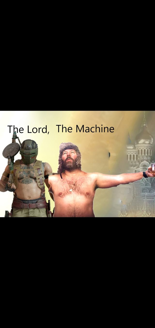 Lord, The Machine memes