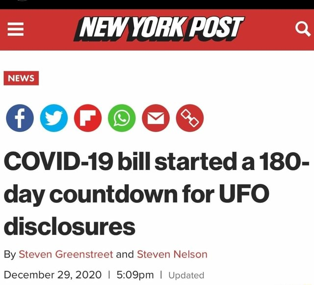 NEW POST NEWS COVID 19 bill started a 180 day countdown for UFO disclosures By Steven Greenstreet and Steven Nelson December 29, 2020 I I Updated memes