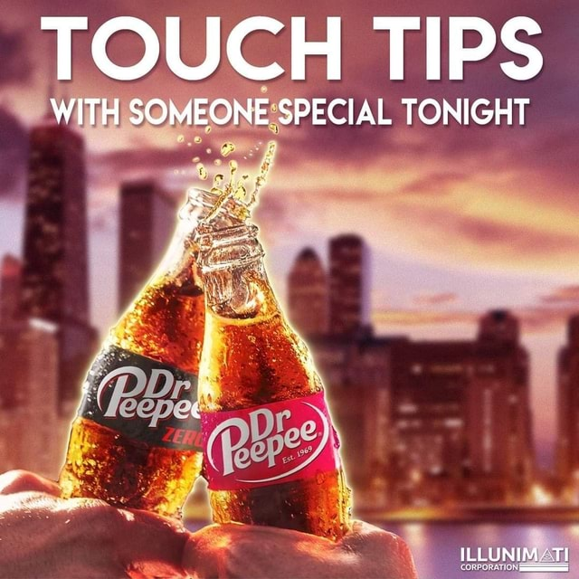 TOUCH TIPS WITH SOMEONE SPECIAL TONIGHT ILLUNIM 1 memes