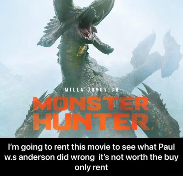 I'm going to rent this movie to see what Paul w.s anderson did wrong it's not worth the buy only rent I'm going to rent this movie to see what Paul w.s anderson did wrong it's not worth the buy only rent meme