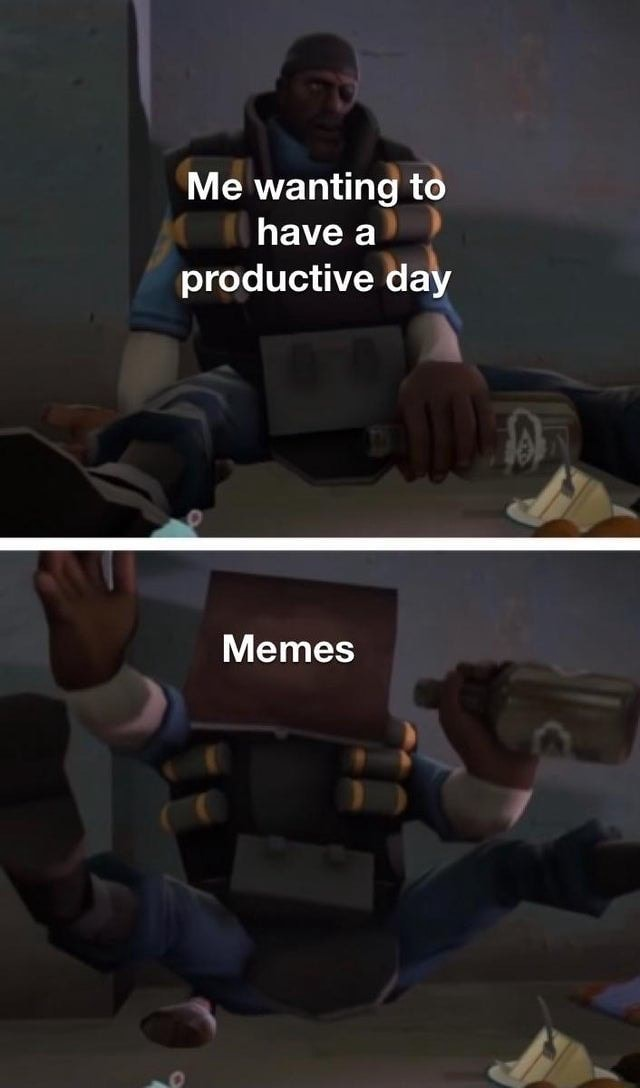 Me wanting to have a productive day Memes