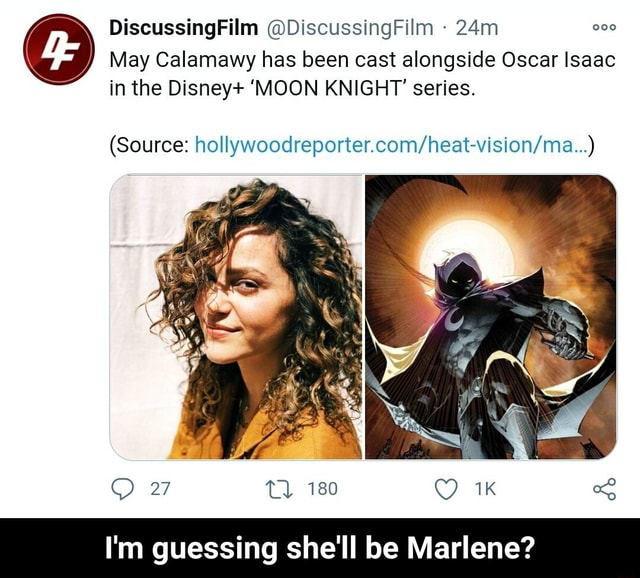 DiscussingFilm DiscussingFilm May Calamawy has been cast alongside Oscar Isaac in the Disney MOON KNIGHT series. Source ho 180 I'm guessing she'll be Marlene I'm guessing she'll be Marlene memes