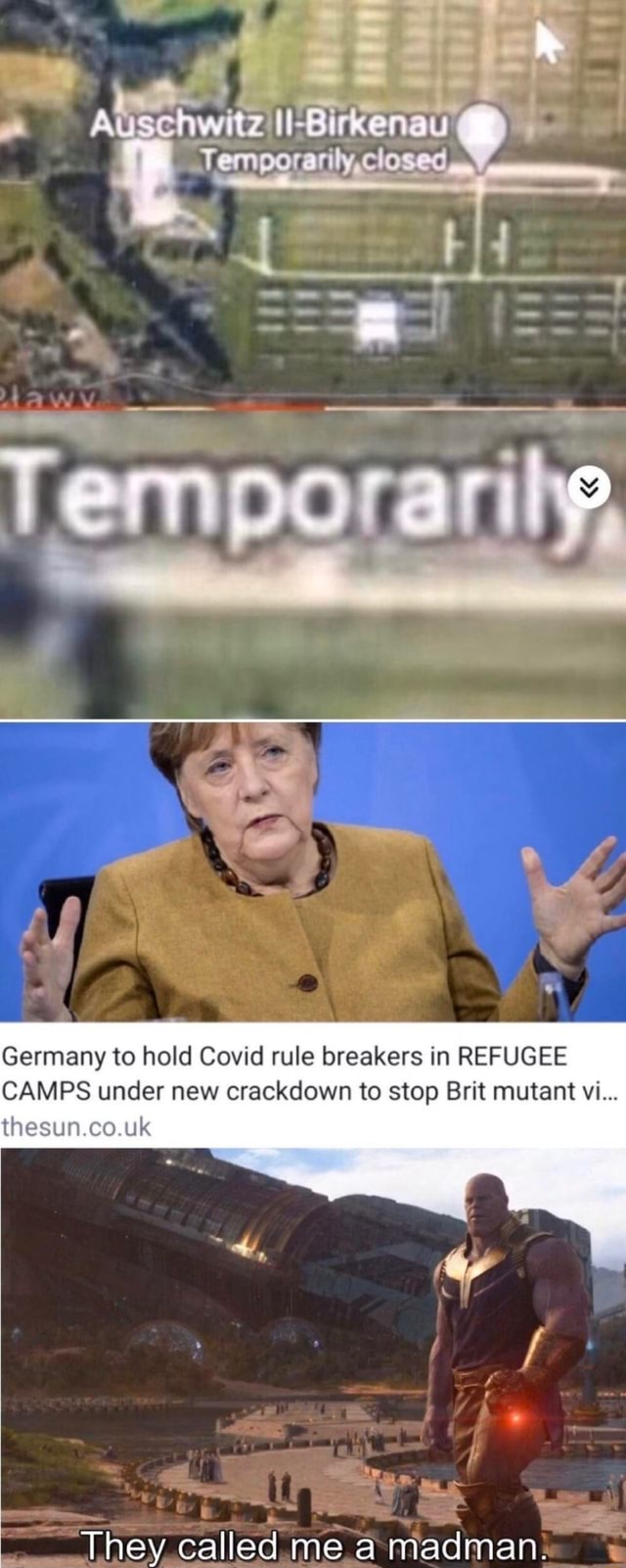 Co Germany to hold Covid rule breakers in REFUGEE CAMPS under new crackdown to stop Brit mutant vi thesun co uk They called me madman i meme