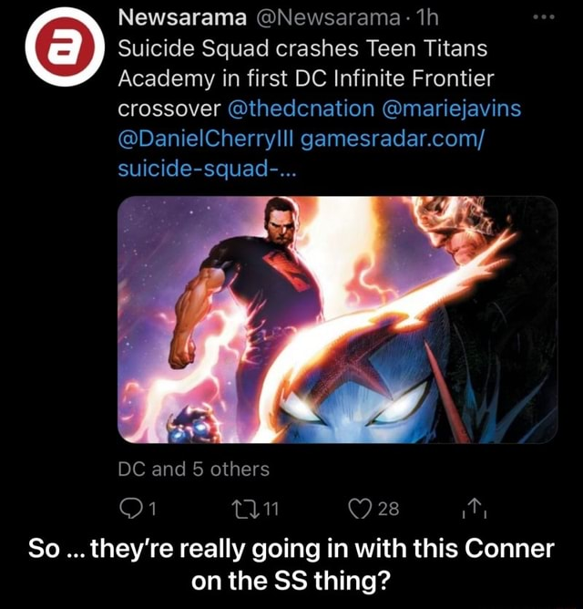 Newsarama Newsarama Suicide Squad crashes Teen Titans Academy in first DC Infinite Frontier crossover thedcnation mariejavins DanielCherrylll gamesradar.com suicide squad  DC and 5 others 28 So they're really going in with this Conner on the SS thing  So they're really going in with this Conner on the SS thing memes