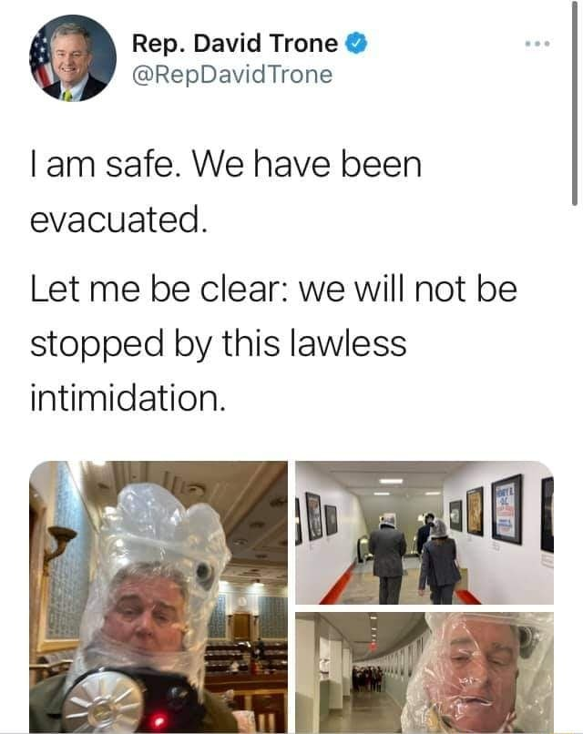 Rep. David Trone RepDavidTrone lam safe. We have been evacuated. Let me be clear we will not be stopped by this lawless intimidation memes