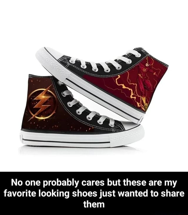 No one probably cares but these are my favorite looking shoes just wanted to share them No one probably cares but these are my favorite looking shoes just wanted to share them meme