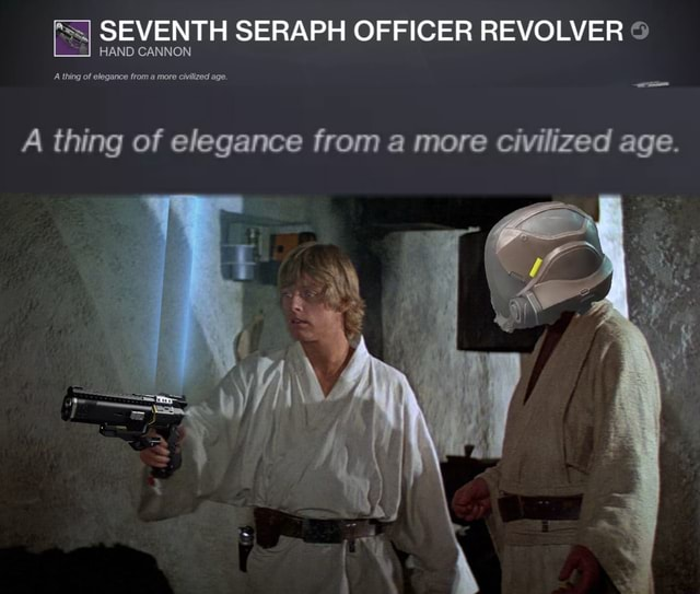 SEVENTH SERAPH OFFICER REVOLVER HAND CANNON A thing of elegance from a more civilized age. A thing of elegance from a more civilized age meme